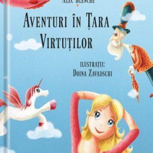 Aventuri în țara virtuților – Alec Blenche, Doina Zavadschi