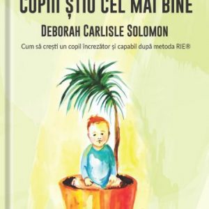 Copiii știu cel mai bine – Deborah Carlisle Solomon