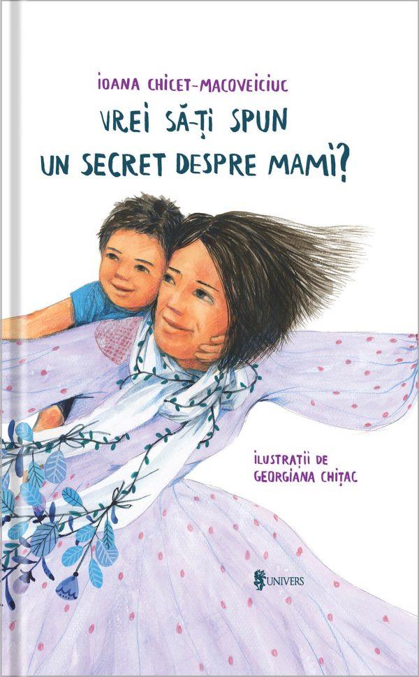 vrei sa-ti spun un secret despre mami, printesa urbana, oana Chicet-Macoveiciuc, editura univers, putere, iubire, magie