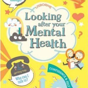 Looking after Your Mental Health ( Privind Sănătatea Emotională ) – Usborne