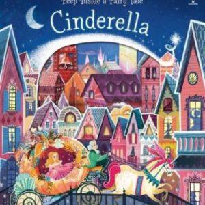 Cinderella – Usborne – Peep Inside a Fairy Tale ( Cenușăreasa 3D)