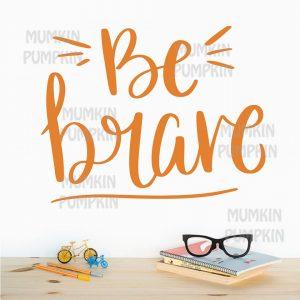 STICKER de perete cu mesaj Be Brave (portocaliu)