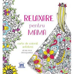 Relaxare Pentru Mama – Carte de Colorat Anti-Stress