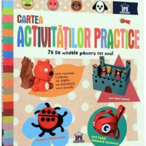 Cartea Activităților Practice – 75 De Modele Pentru Tot Anul
