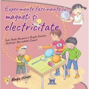 Experimente Fascinante Cu Magneți Și Electricitate