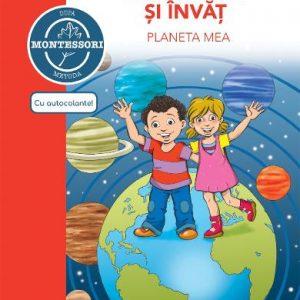 Descopăr și învăț planeta mea – după metoda Montessori