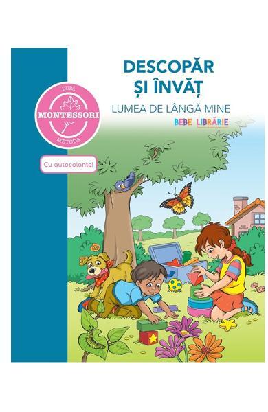 Descopăr și învăț lumea de langa mine, după metoda Montessori, Didactica Publishing House, dph, lumea de langa mine montessori, materiale montessori copii, carte autocolante