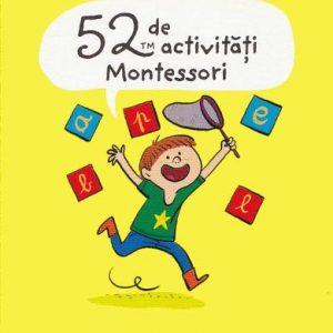 52 de activități Montessori – Stephanie Boudaille-Lorin