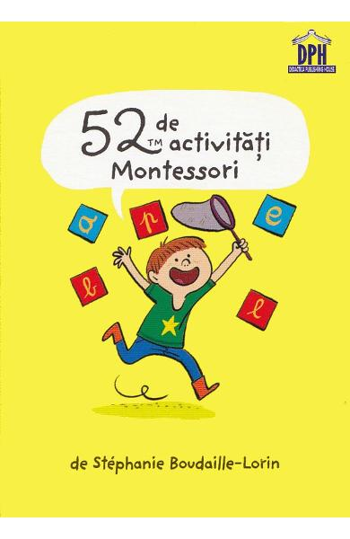 52 de activități Montessori, Stephanie Boudaille-Lorin, Didactica Publishing House, dph, activitati montessori, cartonase montessori