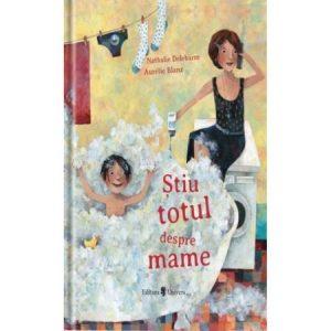 Știu totul despre mame – Nathalie Delebarre, Aurelie Blanz