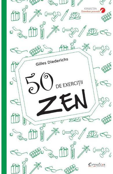 50 exerciții Zen, Gilles Diederichs, exercitii calmare, tehnici de relaxare, dezvoltare personala