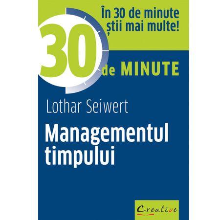 Managementul timpului in 30 de minute, Lothar Seiwert, organizeaza timpul, carte organizare timp, dph, dezvoltare personala