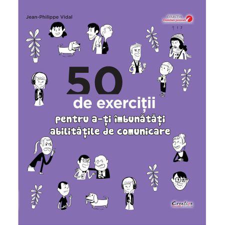 50 de exercitii pentru a-ti imbunatati abilitatile de comunicare, Jean-Philippe Vidal, carte comunicare adulti, dezvoltare personala, dph, Didactica Publishing House