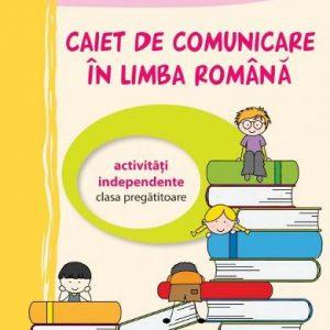 Caiet de comunicare în limba română – Clasa Pregătitoare
