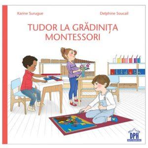 Tudor la Gradinita Montessori – Karine Surugue, Delphine Soucail
