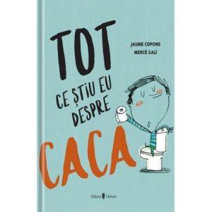 Tot ce stiu eu despre caca – Jaume Copons, Merce Gali