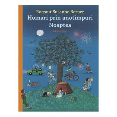 Hoinari prin anotimpuri - Noaptea,Rotraut Susanne Berner, carte despre ce se intampla noaptea, colectia hoinari prin anotimpuri, carti de colectie pentru copii, carti educative