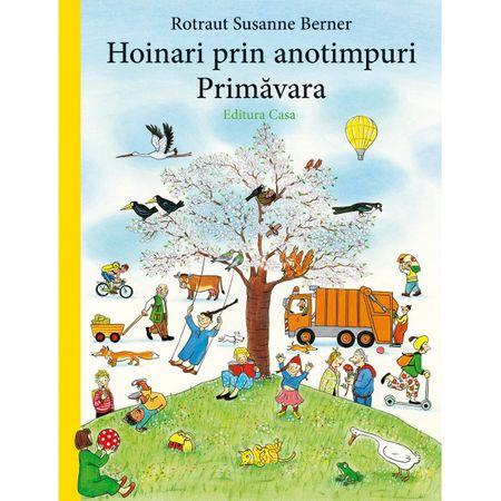 Hoinari prin anotimpuri - Primăvara,Rotraut Susanne Berner, colectia hoinari prin anotimpuri, editura casa, carte povesti, primavara carte,carti de colectie copii, carti educative