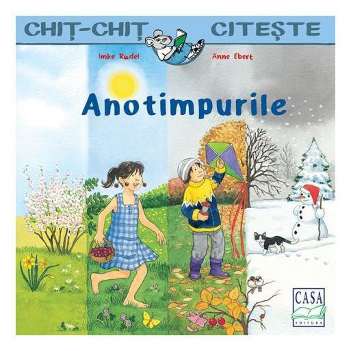 Anotimpurile, Chit-chit citeste, Imke Rudel, Anne Ebert, carti pentru copii care invata sa citeasca, carti educative copii, carte cu anotimpurile, editura casa