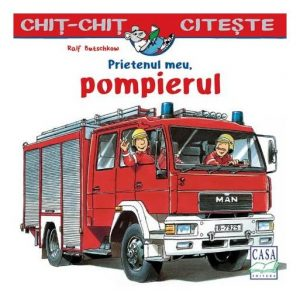 Prietenul meu – pompierul – Chiț-Chiț citește