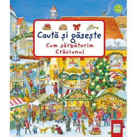 Cum sarbatorim Craciunul - Cauta si gaseste, Susanne Gernhauser, Anne Suess, carti copii mici, carte cu imagini, carte cartonata, editura casa,carti educative