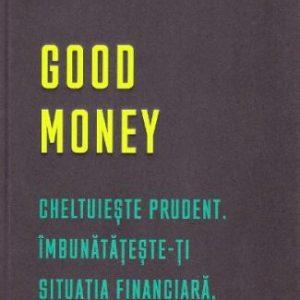 Good money – Inbunatateste-ti situatia financiara – Nathalie Spencer