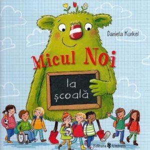 Micul Noi la scoala – Daniela Kunkel