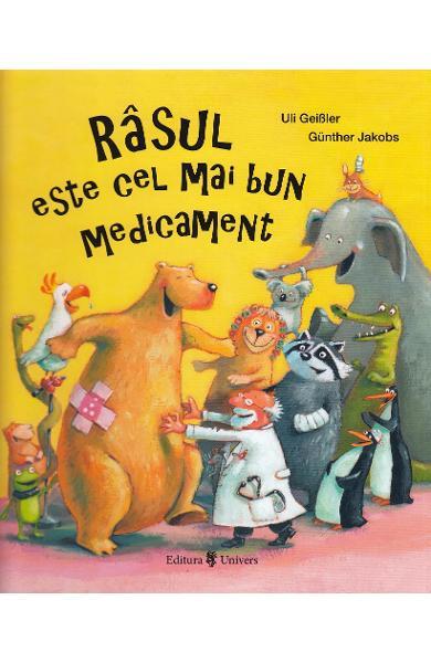 Rasul este cel mai bun medicament - Uli Geisler, Gunther Jakobs, carte copii bolnaviori, carte amuzanta copii, editura Univers