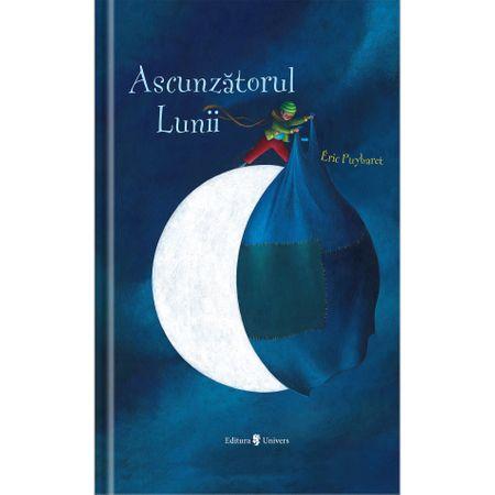 Ascunzătorul lunii - Eric Puybaret, editura Univers, povesti de noapte buna, carte cu luna