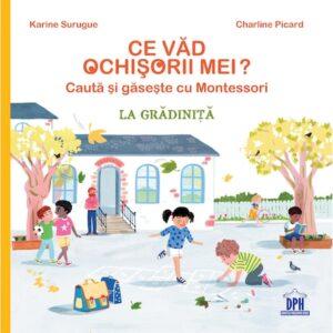 Ce vad ochisorii mei? – La gradinita – cauta si gaseste cu Montessori