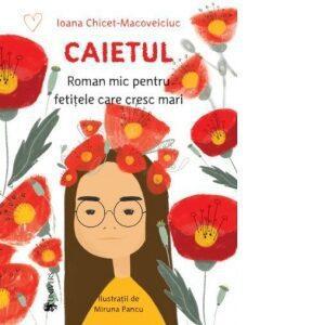 Caietul – roman mic pentru fetitele care cresc mari (NOU)