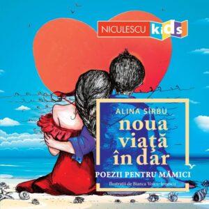 Noua viata in dar – poezii pentru mamici (Alina Sirbu) cu dedicatie și autograf