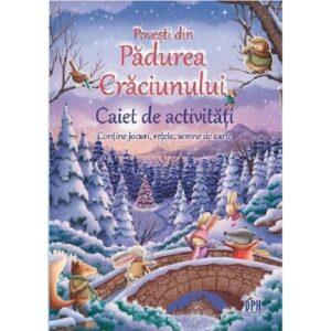 Povesti din Padurea Craciunului – Caiet de activitati