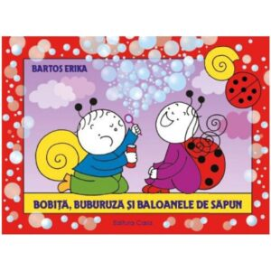 Bobita Buburuza si baloanele de sapun – Bartos Erika