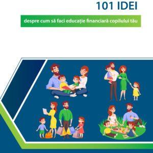 101 idei despre cum sa faci educație financiară copilului tau