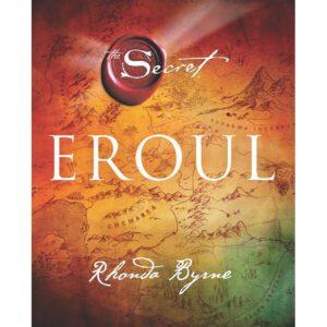 Eroul (Secretul) – Rhonda Byrne – Cartea 4