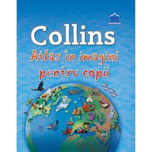 Collins – Atlas in imagini pentru copii