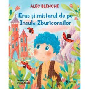 Erus si misterul de pe Insula Zburicornilor – Alec Blenche